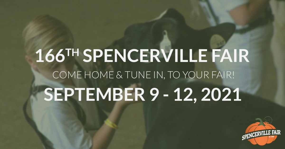 The 166th Spencerville Fair is On. Come home and tune in to your fair September 9 to 12, 2021.